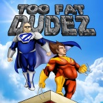 Too Fat Dudez