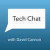 Tech Chat with David Cannon