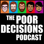 The Poor Decisions Podcast